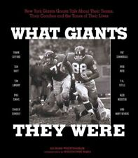What Giants They Were: New York Giants Greats Talk about Their Teams, Their Coac