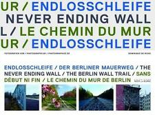 the never ending wall  the Berlin wall trail   sans début ni fin  le chemin du m
