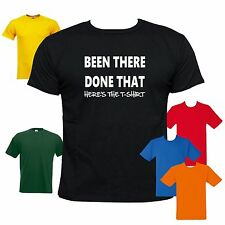 Been there done that heres the tshirt Funny tshirt tee novelty slogan t-shirt