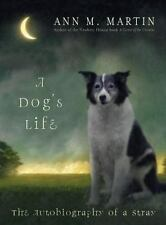A Dogs Life: The Autobiography Of A Stray