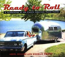 Ready to Roll : A Celebration of the Classic American Travel Trailer by Douglas