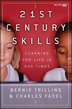 21st Century Skills : Learning for Life in Our Times by Bernie Trilling and Char