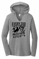 Every Zoo Is A Petting Zoo Unless Youre A Little Bitch Ladies Hoodie T-Shirt