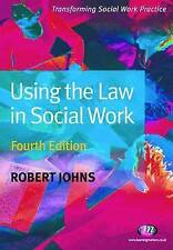 Using the Law in Social Work by Robert Johns (Paperback, 2009)