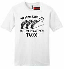 Head Says Gym Heart Says Tacos Funny Mens Soft T Shirt Workout Food Taco Tee Z2