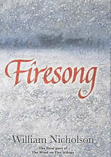 William Nicholson - Firesong - Signed - UK First First Ed HBK