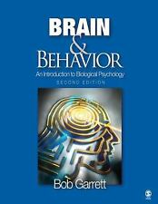 Brain and Behavior : An Introduction to Biological Psychology by Bob Garrett...