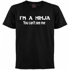 I'm a Ninja You Can't See Me T-shirt