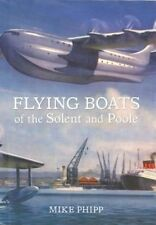 NEW Flying Boats of the Solent and Poole by Mike Phipp Paperback Book Free Shipp