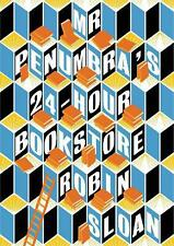 NEW Mr Penumbra's 24-hour Bookstore by Robin Sloan Free Shipping