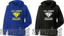I KILL ZOMBIES WHAT'S YOUR SUPERPOWER? UNISEX HOODIE PRESENT GAME ZOMBIE KILLING