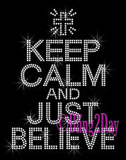 Keep Calm and Just Believe - Cross - Iron on Rhinestone Transfer Hot Fix Bling