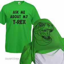 ASK ME ABOUT MY T-REX Funny T-Shirt Fancy Dress Outfit flip overhead S-XXL