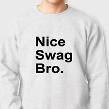 NICE SWAGG BRO Funny Jersey Shore t-shirt DJ Pauly D Crew Neck Sweatshirt
