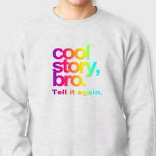 Cool Story Bro Tell It Again Funny Pauly D Tee TVs Jersey Shore Crew Sweatshirt