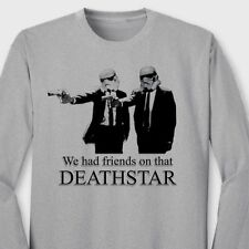 We Had Friends On That DEATH STAR Funny Star Wars Pulp Fiction Long Sleeve Tee