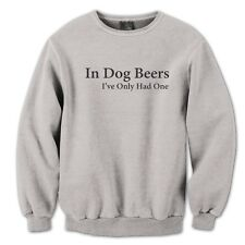 IN DOG BEERS funny cool drink beer drunk dog years aweome new SWEAT-SHIRT GRAY