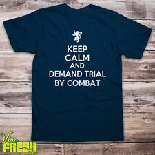 Keep Calm and Demand Trial By Combat - Game Of Thrones Tee - Tyrion Tshirt