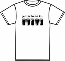 Get the beers in Joke Alcohol stag day T-Shirt Personalised Printed gift