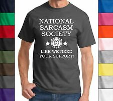 National Sarcasm Society Like We Need Your Support Funny T Shirt Unisex Tee