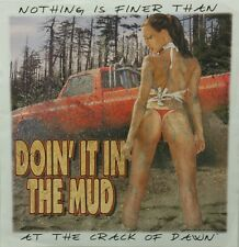 DIXIE DOIN' IT IN THE MUD 4X4X TRUCK CRACK OF DAWN HOT GIRL SHIRT #1915