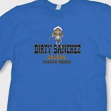 Dirty Sanchez Saloon Tequila Beer Funny T-shirt Cerveza Bar Party Tee Shirt