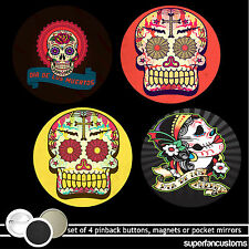 Dia de los Muertos 4 BUTTONS or MAGNETS or MIRRORS day of the dead mexican #1053