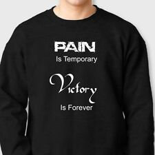PAIN Is TEMPORARY VICTORY Is FOREVER T-shirt Motivational Crew Neck Sweatshirt