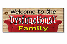 FUNNY FRONTAGE GIFT Welcome to the DYSFUNCTIONAL Family Plaque Sign door wall
