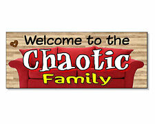 FUNNY FRONTAGE GIFT Welcome to the CHAOTIC Family Plaque Sign door wall hall