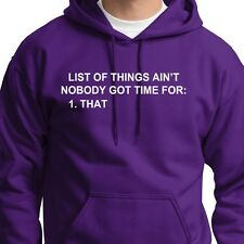 List Of Things Aint Nobody Got Time For Funny You Tube Video Hoodie Sweatshirt