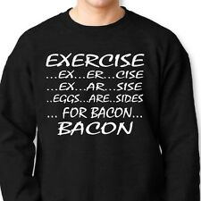 EXERCISE Eggs Are Sides For BACON T-shirt Funny Bacon Lover Crew Sweatshirt