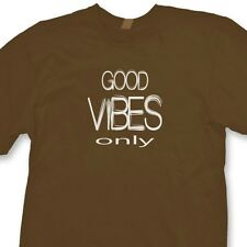 GOOD VIBES Only T-shirt Swag Music Dubstep Dance Rave Tee Shirt