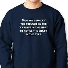 Men Too Focused on Cleavage To Notice Crazy In Eyes Tee Funny Crew Sweatshirt