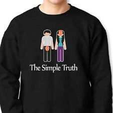 The Simple Truth Funny Adult Humor T-shirt Men Sex Joke Gag Gift Crew Sweatshirt