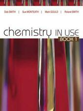 NEW Chemistry in Use Book 1 Student Book Plus Access Card for 4 Years by Deb Smi