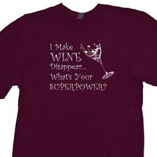 I Make Wine Disappear What's Your Superpower? T-shirt Funny Vino Tee Shirt