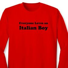 Everyone Loves An Italian Boy T-shirt Funny Heritage Italy Gift Long Sleeve Tee