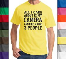 All I Care About Is My Camera Maybe 3 People Funny Photography Gift Tee Shirt
