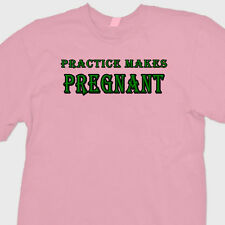 Practice Makes Pregnant T-shirt Funny Mothers Maternity Baby Shower Gift Tee