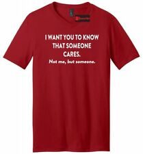 I Want You To Know That Someone Cares Mens V-Neck T Shirt Funny Rude Humor