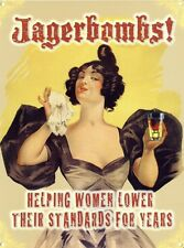 New Helping Women Lower Their Standards Jagerbombs Metal Tin Sign