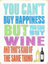 New You Can't Buy Happiness You Can Buy Wine Metal Tin Sign