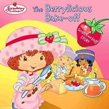 The Berrylicious Bake-off: A Scratch-and-Sniff Story (Strawberry Shortcake)