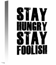 Naxart 'Stay Hungry Stay Foolish Poster' Textual Art on Wrapped Canvas