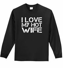 I Love My Hot Wife Mens L/S Shirt Funny Valentines Day Gift Tee Shirt Z1
