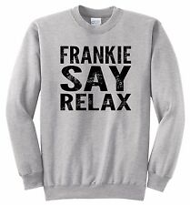 Frankie Say Relax 80s Hollywood Music Funny Hoodie Crewneck Hooded Sweatshirt