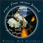 Ever Free Never Bound * by Bob Kindler (CD, Oct-1996, Global Pacific)