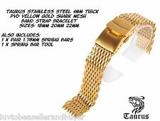 TAURUS SS SHARK MESH PVD GOLD 4mm THICK WATCH STRAP BAND BRACELET 18mm 20mm 22mm
