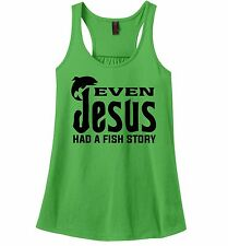 Even Jesus Had a Fish Story Ladies Tank Top Funny Religious Fishing Tank Z6
